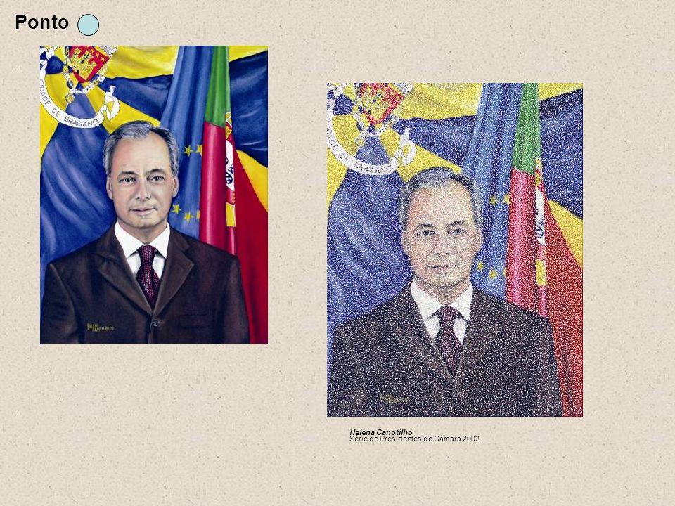 Ponto Helena Canotilho Série de Presidentes de Câmara 2002