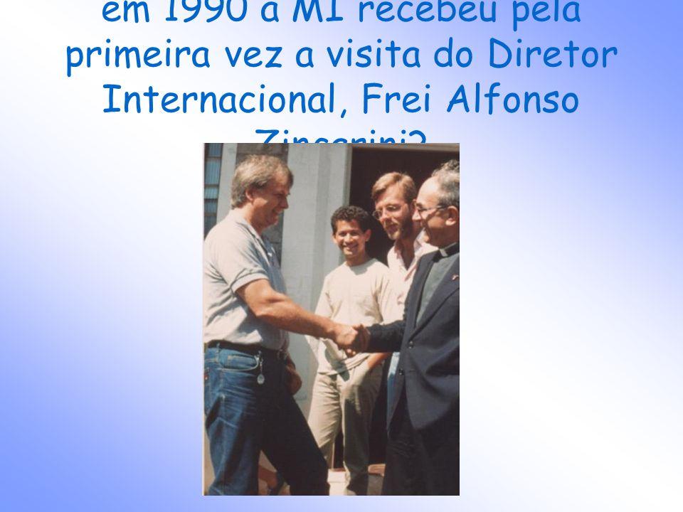 em 1990 a MI recebeu pela primeira vez a visita do Diretor Internacional, Frei Alfonso Zincarini?
