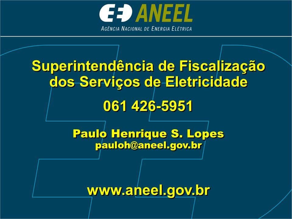 Superintendência de Fiscalização dos Serviços de Eletricidade 061 426-5951 Paulo Henrique S.