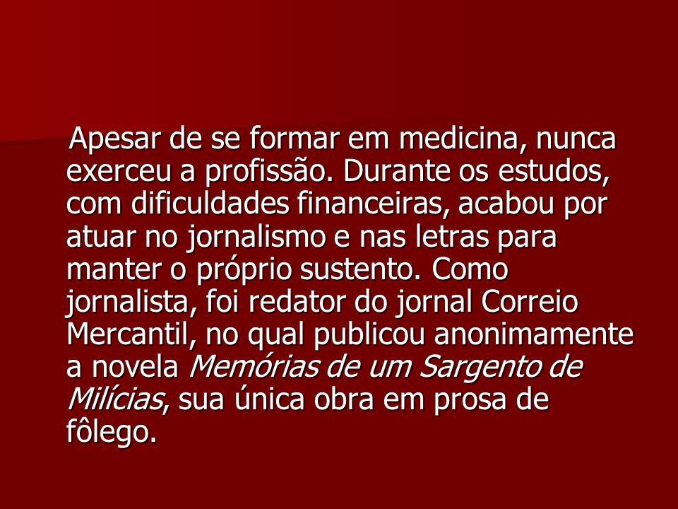 Apesar de se formar em medicina, nunca exerceu a profissão. Durante os estudos, com dificuldades financeiras, acabou por atuar no jornalismo e nas let