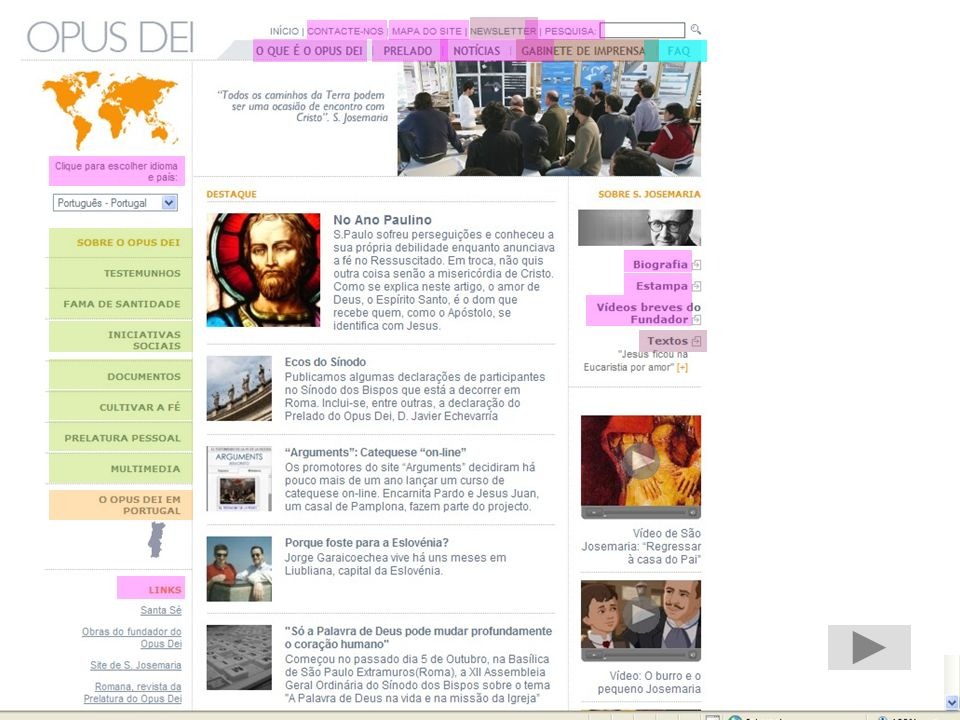 www.opusdei.pt Seria maçador explicar tudo sobre as secções principais as perguntas mais frequentes as duas newsletter a secção para jornalistas o que há em Portugal etc, etc.
