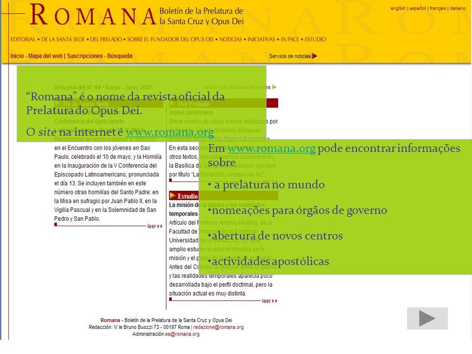 Romana é o nome da revista oficial da Prelatura do Opus Dei.