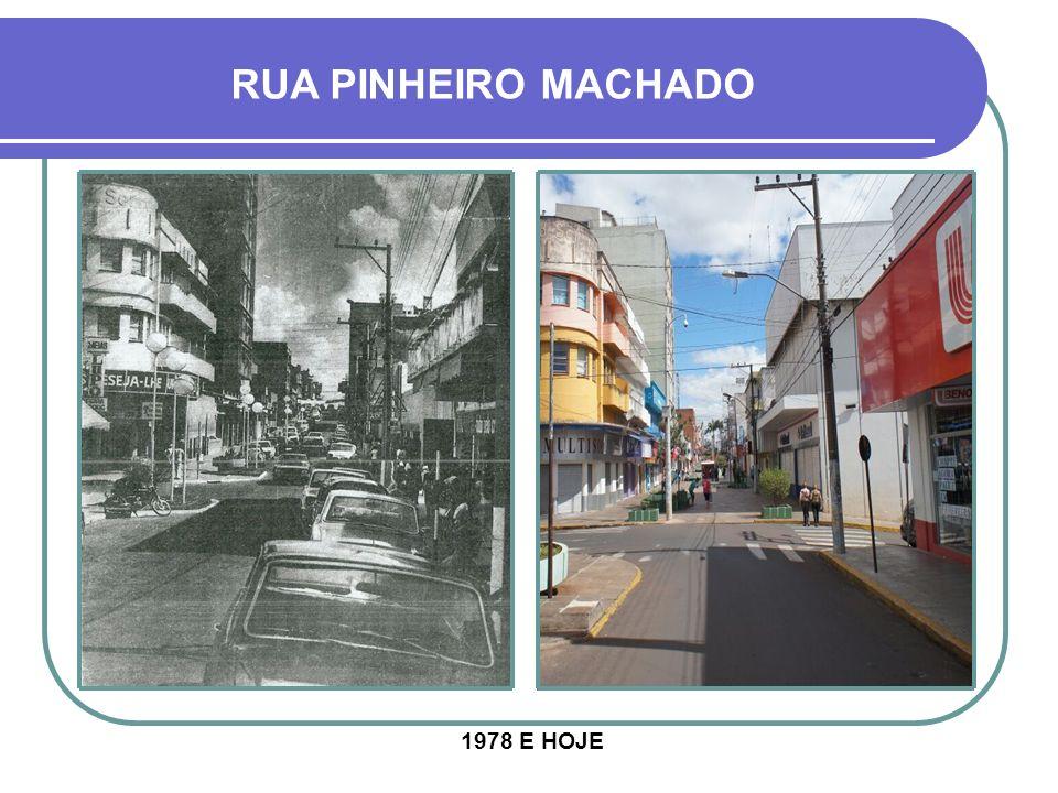 RUA PINHEIRO MACHADO 1975 E HOJE - CALÇADÃO 1 EDIFÍCIO FACCIN