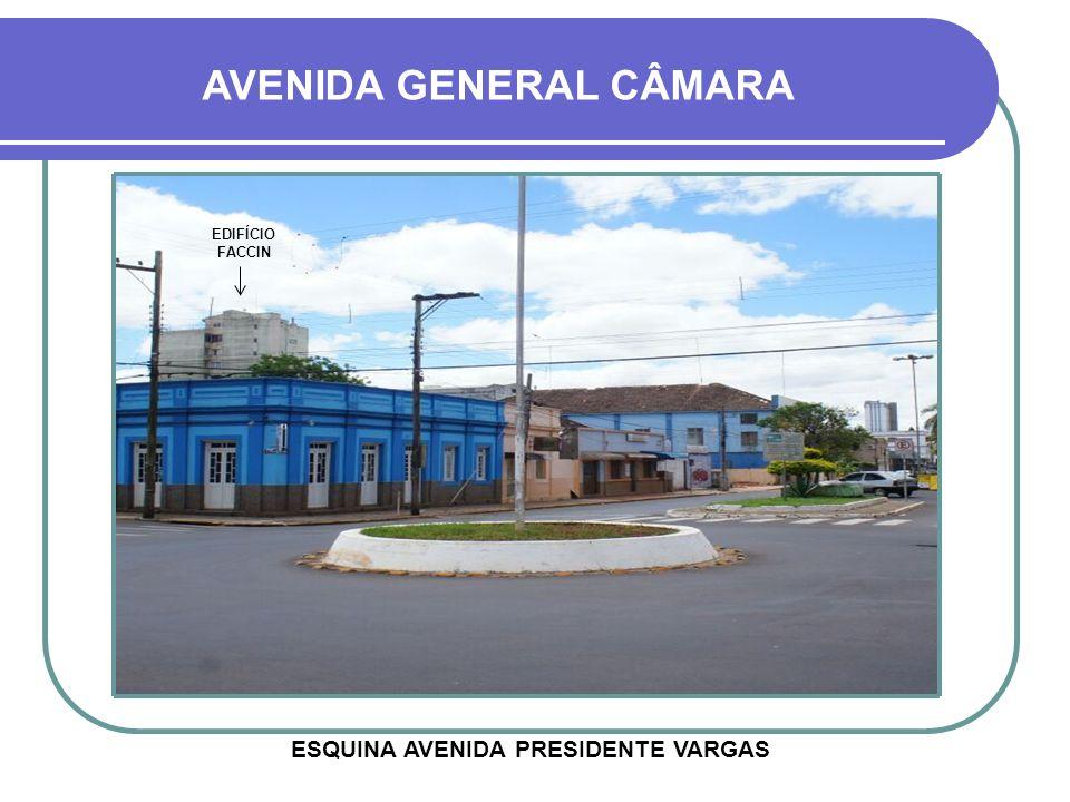 AVENIDA GENERAL CÂMARA ESQUINA AVENIDA PRESIDENTE VARGAS