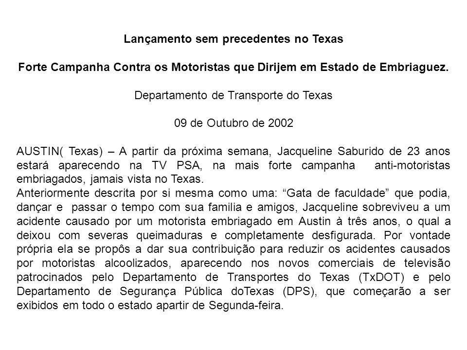 Lançamento sem precedentes no Texas Forte Campanha Contra os Motoristas que Dirijem em Estado de Embriaguez. Departamento de Transporte do Texas 09 de