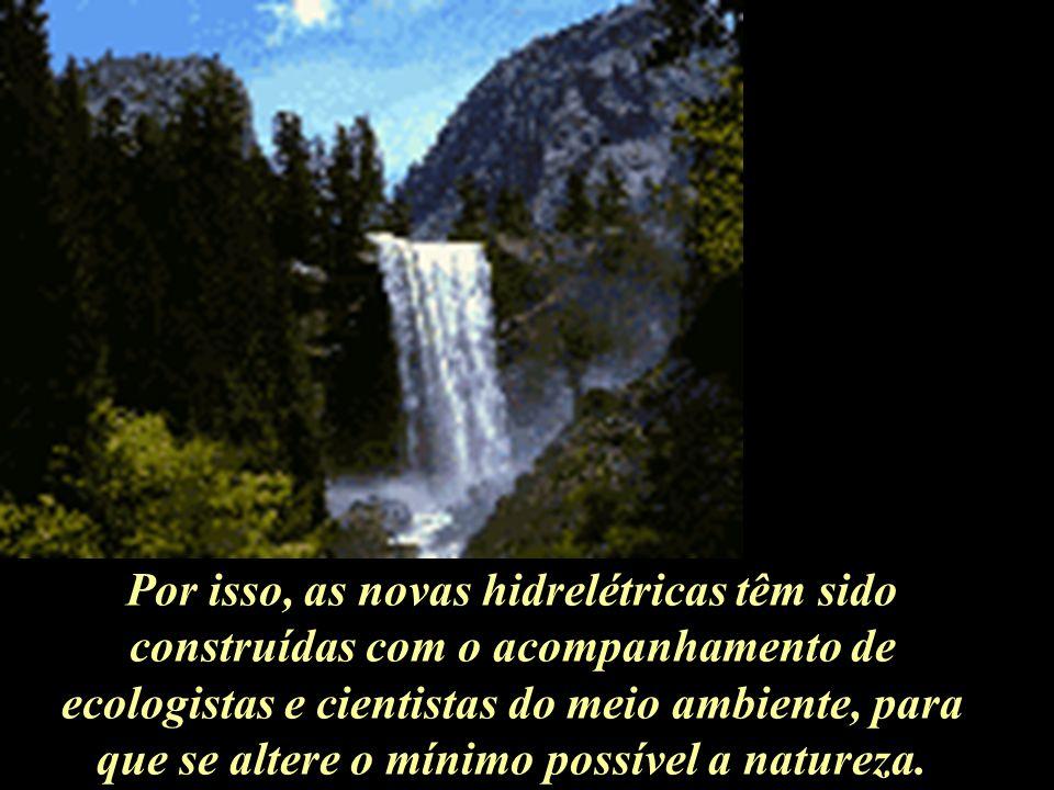 A mais usada aqui no Brasil é a Hidrelétrica. Mas, para construir grandes represas muda-se o leito natural dos rios, com isso, inundando terras fértei