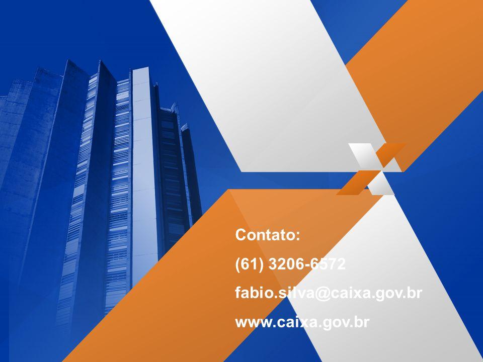 Contato: (61) 3206-6572 fabio.silva@caixa.gov.br www.caixa.gov.br