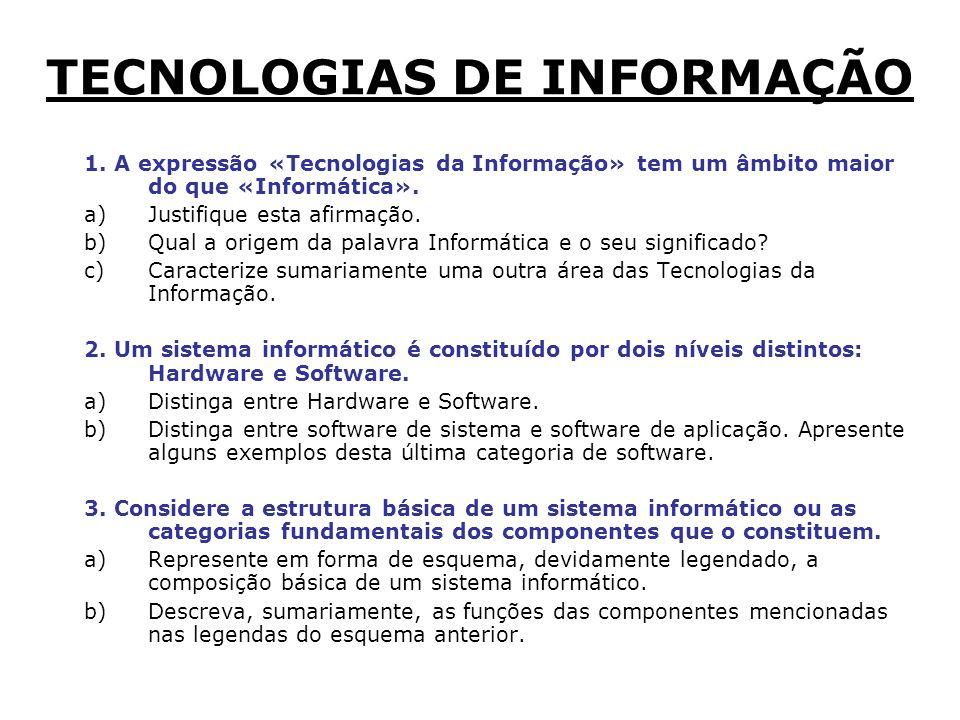 1.A expressão «Tecnologias da Informação» tem um âmbito maior do que «Informática».