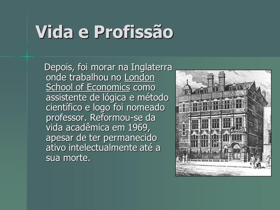 Vida e Profissão Depois, foi morar na Inglaterra onde trabalhou no London School of Economics como assistente de lógica e método científico e logo foi nomeado professor.
