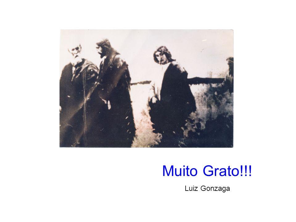 Muito Grato!!! Luiz Gonzaga