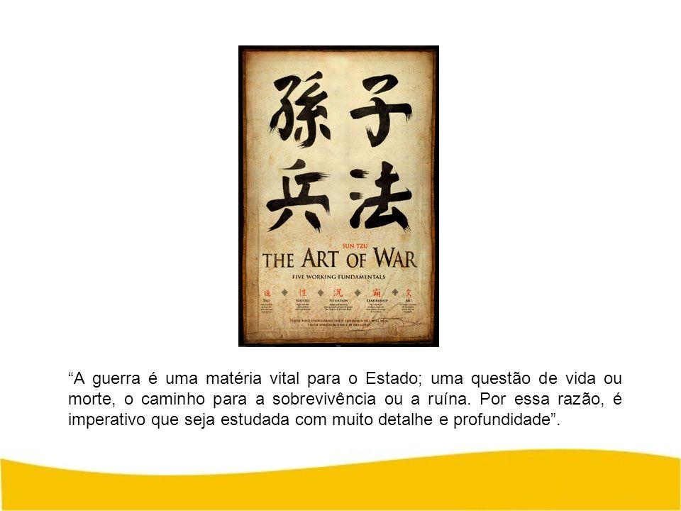 A guerra é uma matéria vital para o Estado; uma questão de vida ou morte, o caminho para a sobrevivência ou a ruína. Por essa razão, é imperativo que