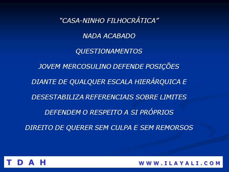 CASA-NINHO FILHOCRÁTICA NADA ACABADO QUESTIONAMENTOS JOVEM MERCOSULINO DEFENDE POSIÇÕES DIANTE DE QUALQUER ESCALA HIERÁRQUICA E DESESTABILIZA REFERENC