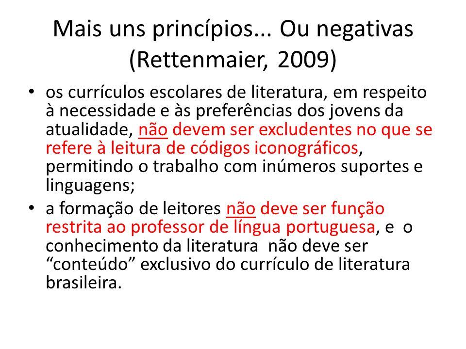 Mais uns princípios... Ou negativas (Rettenmaier, 2009) os currículos escolares de literatura, em respeito à necessidade e às preferências dos jovens