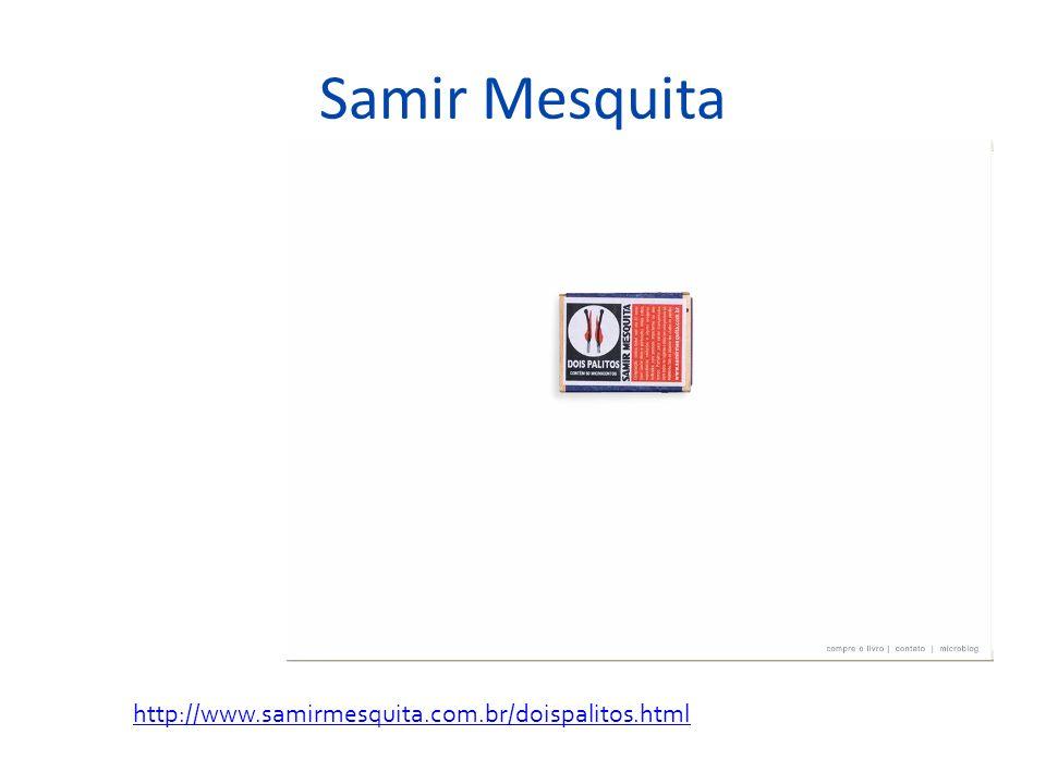 Samir Mesquita http://www.samirmesquita.com.br/doispalitos.html