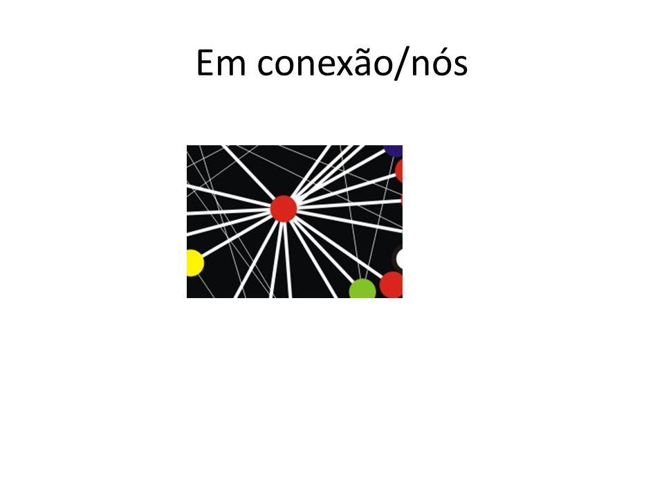 Em conexão/nós