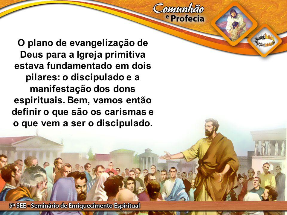O plano de evangelização de Deus para a Igreja primitiva estava fundamentado em dois pilares: o discipulado e a manifestação dos dons espirituais. Bem