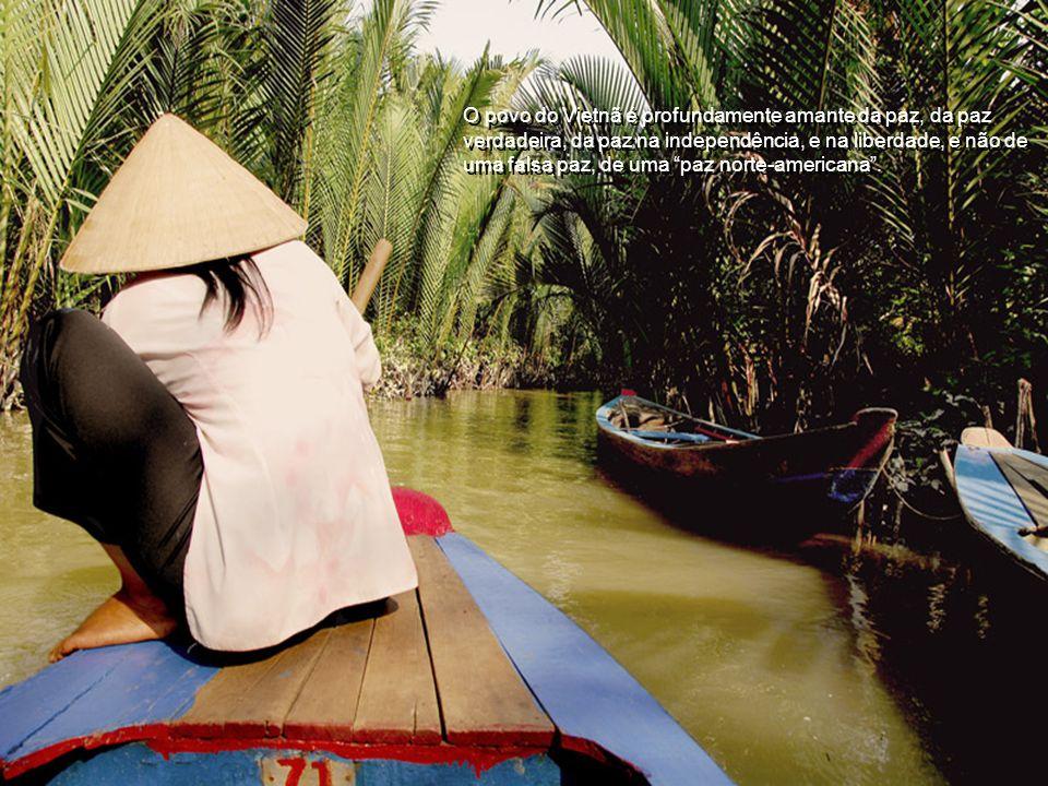 A posição do Vietnã é clara: são os quatro pontos do governo da República Democrática do Vietnã e os cinco pontos da Frente Nacional de Libertação do