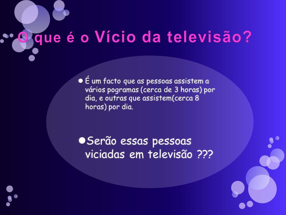 Primeiro vamos definir o que e o vício da televisão.