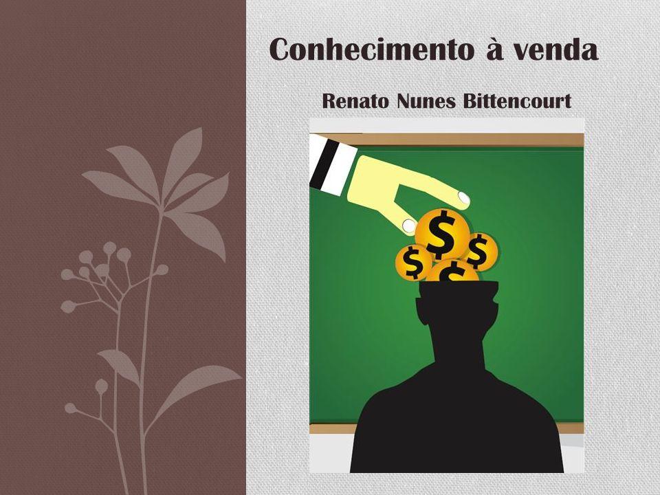 Conhecimento à venda Renato Nunes Bittencourt
