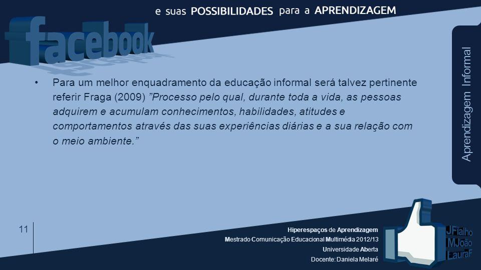 Hiperespaços de Aprendizagem Mestrado Comunicação Educacional Multimédia 2012/13 Universidade Aberta Docente: Daniela Melaré Aprendizagem Informal Par
