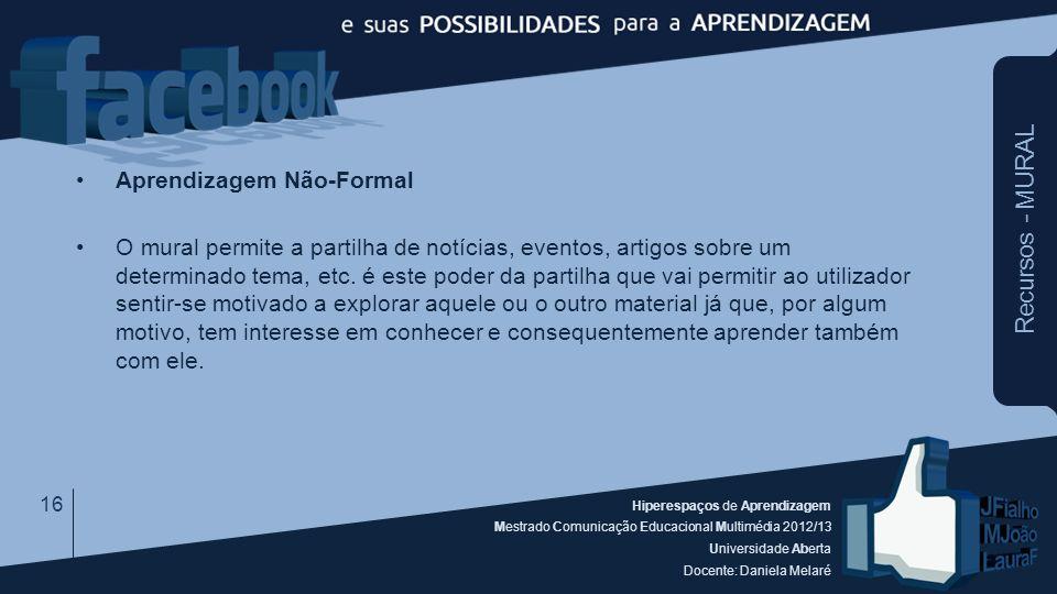 Hiperespaços de Aprendizagem Mestrado Comunicação Educacional Multimédia 2012/13 Universidade Aberta Docente: Daniela Melaré Recursos - MURAL Aprendiz