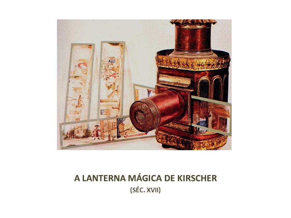 A LANTERNA MÁGICA DE KIRSCHER (SÉC. XVII)