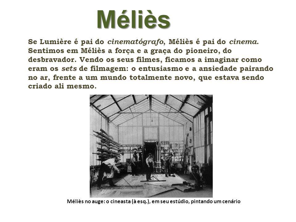 Méliès Se Lumière é pai do cinematógrafo, Méliès é pai do cinema. Sentimos em Méliès a força e a graça do pioneiro, do desbravador. Vendo os seus film
