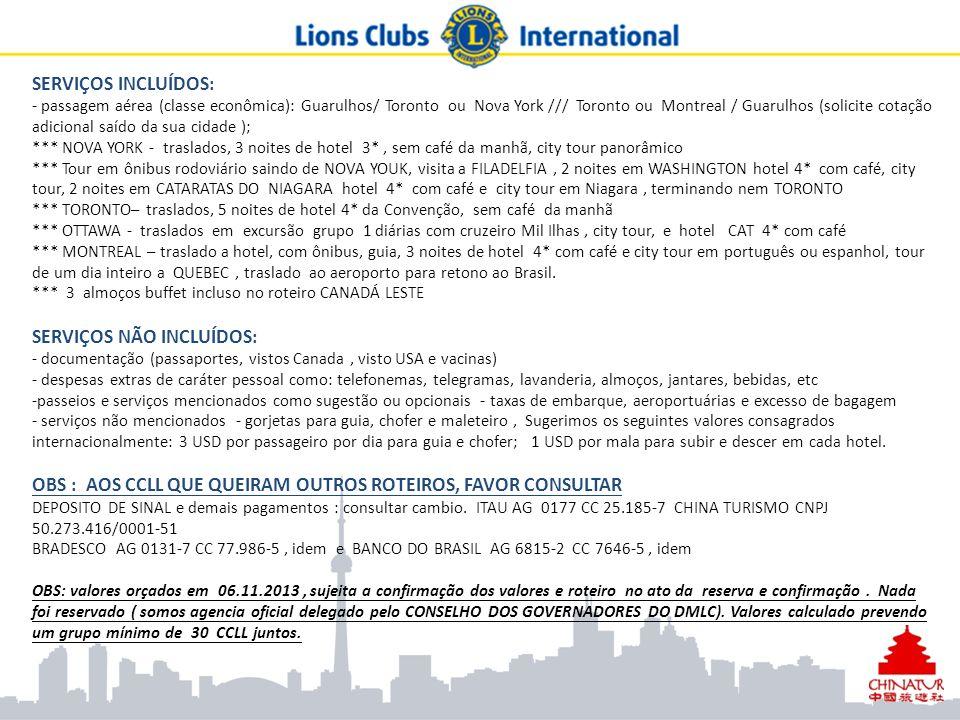 SERVIÇOS INCLUÍDOS: - passagem aérea (classe econômica): Guarulhos/ Toronto ou Nova York /// Toronto ou Montreal / Guarulhos (solicite cotação adicion