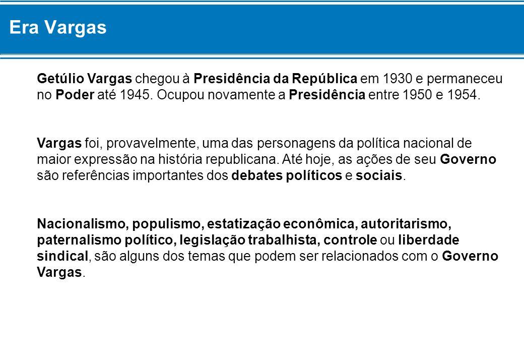 Getúlio Vargas chegou à Presidência da República em 1930 e permaneceu no Poder até 1945. Ocupou novamente a Presidência entre 1950 e 1954. Vargas foi,