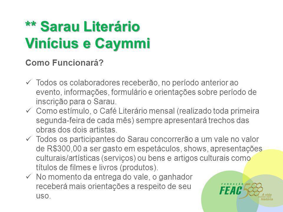 ** Sarau Literário Vinícius e Caymmi Como Funcionará.