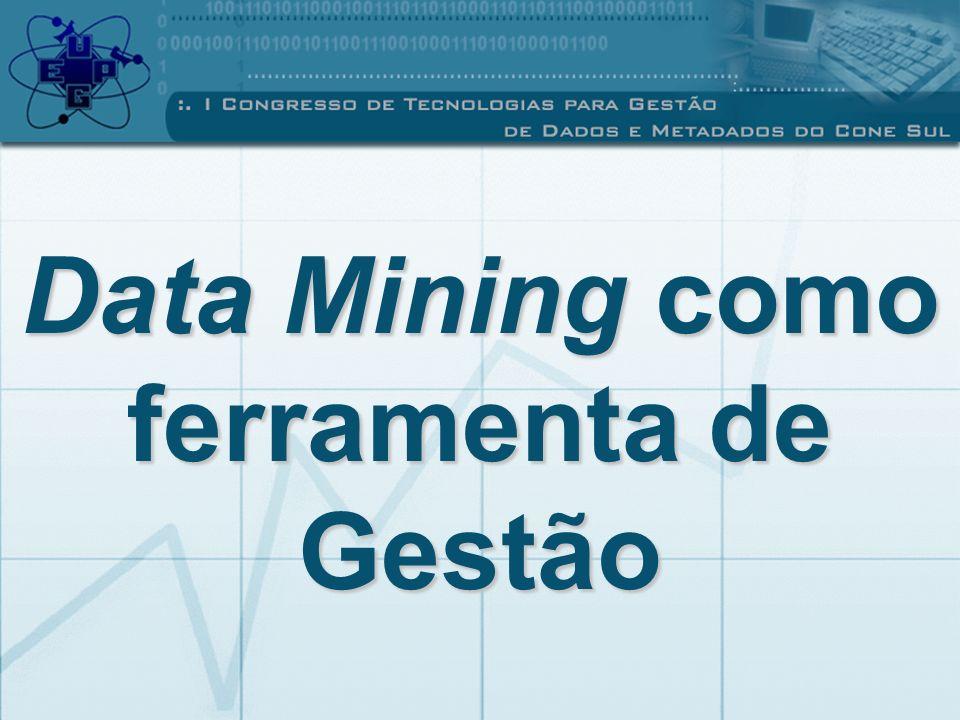 Data Mining como ferramenta de Gestão