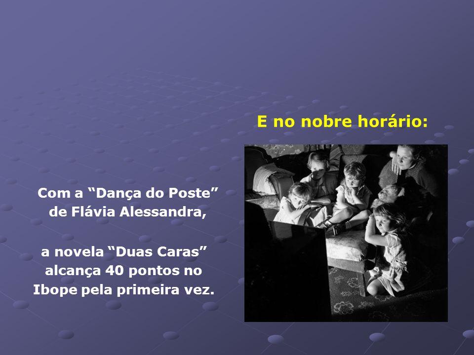 Deborah Secco de calcinha e sutiã, (Fonte: Folha de SP) dá recorde de audiência à novela