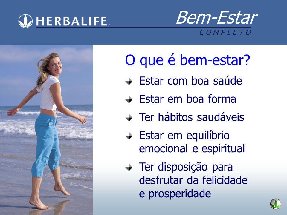 Bem-Estar C O M P L E T O O que é bem-estar? Estar com boa saúde Estar em boa forma Ter hábitos saudáveis Estar em equilíbrio emocional e espiritual T