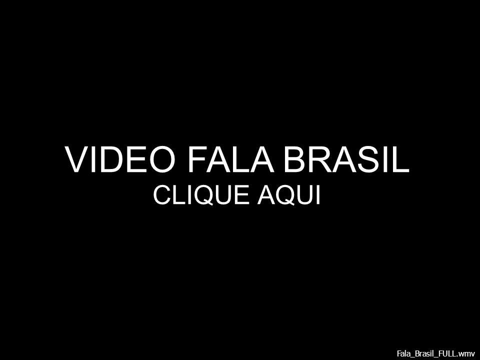 Fala_Brasil_FULL.wmv VIDEO FALA BRASIL CLIQUE AQUI