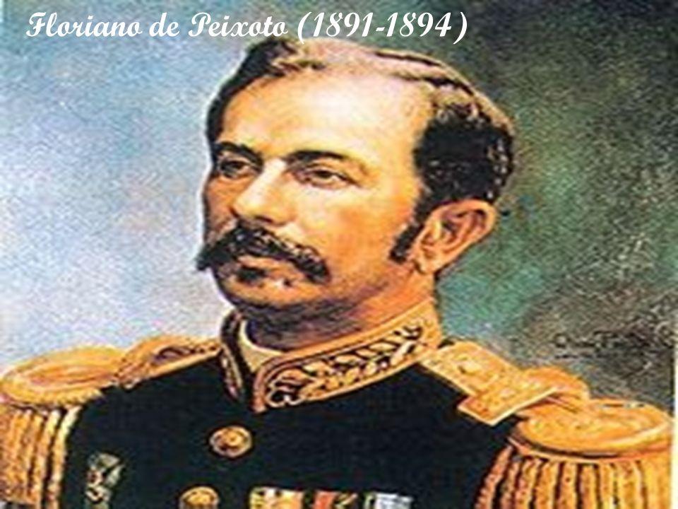 Floriano de Peixoto (1891-1894)