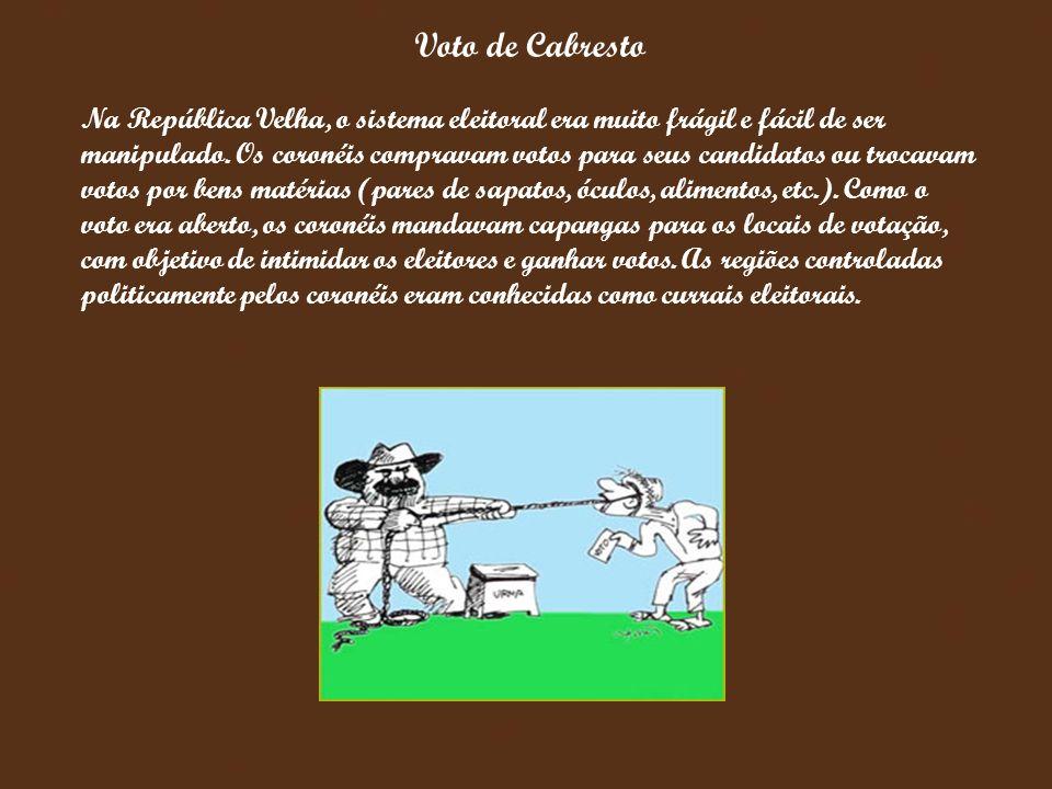 Na República Velha, o sistema eleitoral era muito frágil e fácil de ser manipulado. Os coronéis compravam votos para seus candidatos ou trocavam votos