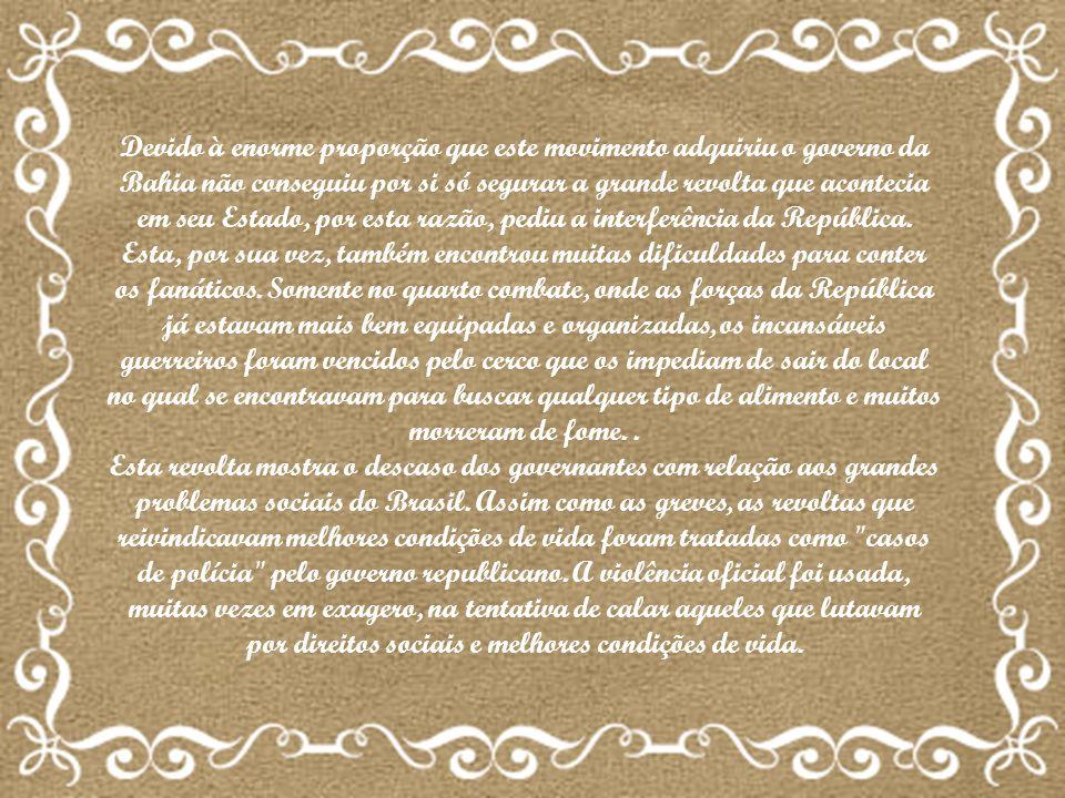 Devido à enorme proporção que este movimento adquiriu o governo da Bahia não conseguiu por si só segurar a grande revolta que acontecia em seu Estado,
