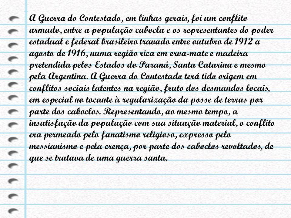 A Guerra do Contestado, em linhas gerais, foi um conflito armado, entre a população cabocla e os representantes do poder estadual e federal brasileiro