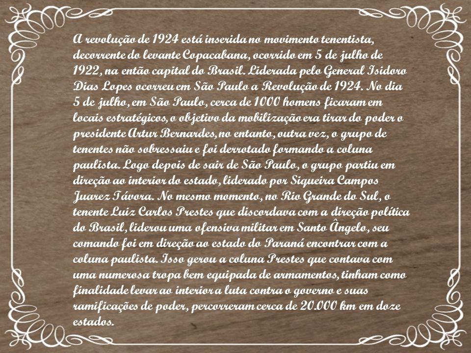 A revolução de 1924 está inserida no movimento tenentista, decorrente do levante Copacabana, ocorrido em 5 de julho de 1922, na então capital do Brasi