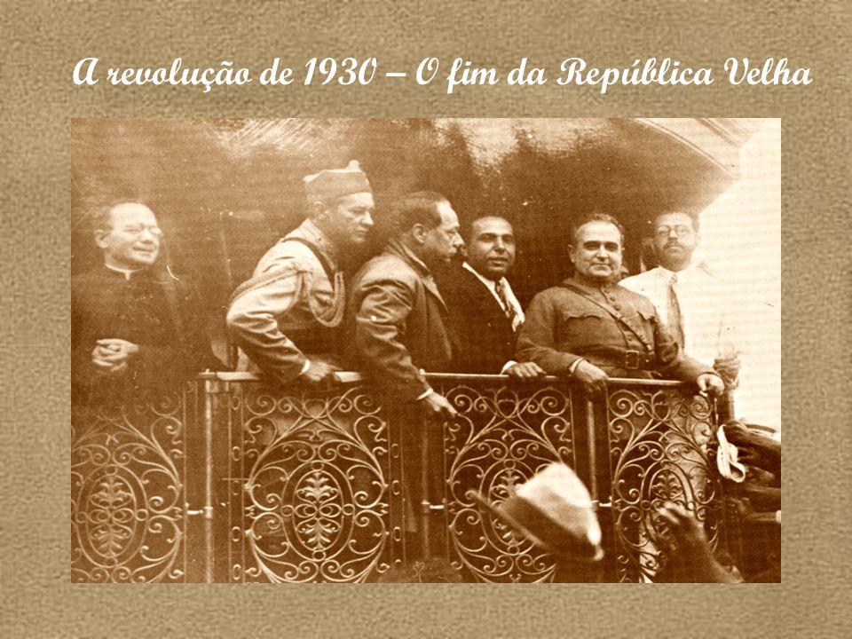 A revolução de 1930 – O fim da República Velha