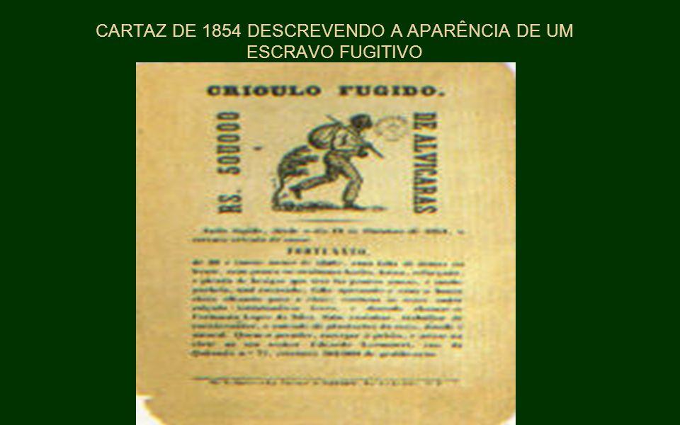 CARTAZ DE 1854 DESCREVENDO A APARÊNCIA DE UM ESCRAVO FUGITIVO