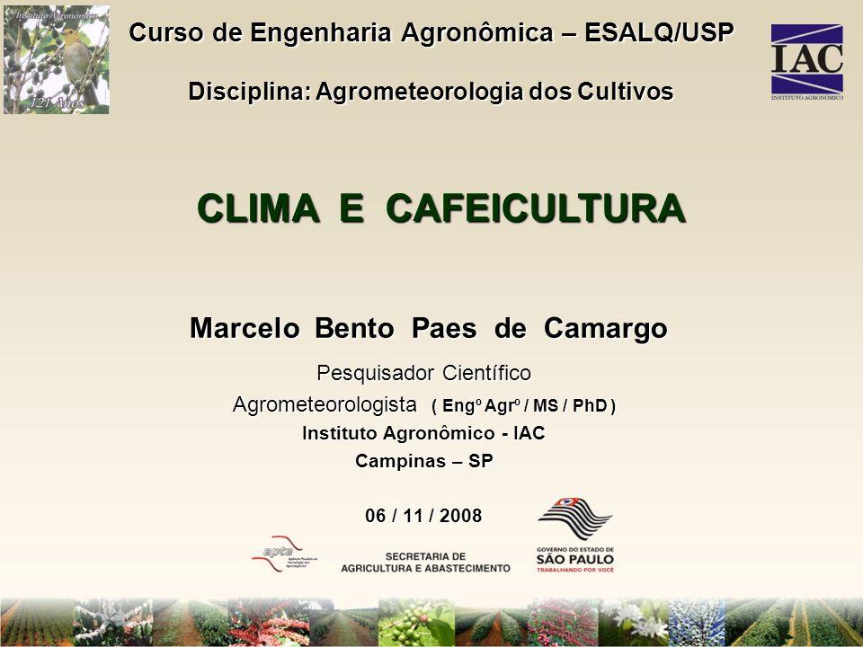 Lat: 20° 32S Long: 47° 20W Alt: 1040m Ta=19,3°C P=1.573mm Da=53mm Exc=749mm BALANÇO HÍDRICO NORMAL FRANCA - SP -50,0 0,0 50,0 100,0 150,0 200,0 JFMAMJJASOND Mês DEFICIT EXCEDENTE (mm) 53 mm BH: região comercial do café arábica Ta = 19,3 °C