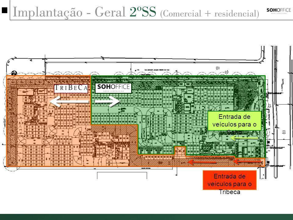 Implantação - Geral 2ºSS (Comercial + residencial) Entrada de veículos para o Soho Entrada de veículos para o Tribeca