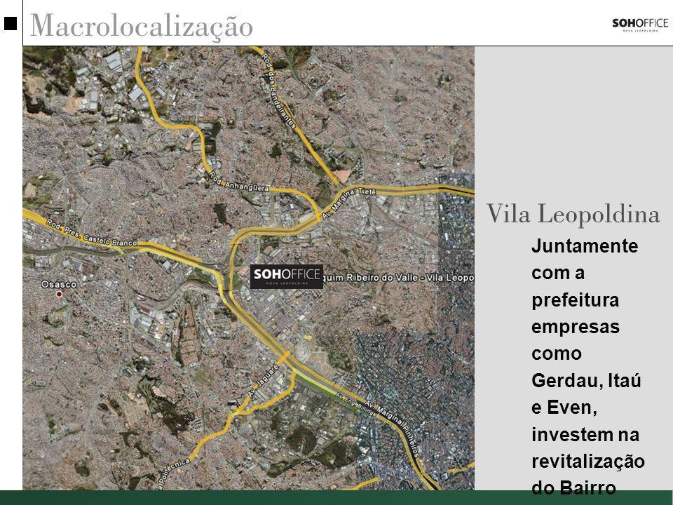 Macrolocalização Juntamente com a prefeitura empresas como Gerdau, Itaú e Even, investem na revitalização do Bairro Vila Leopoldina