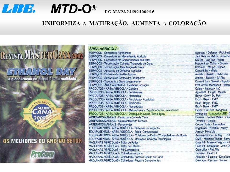 MTD-O ® RG MAPA 21699 10006-5 UNIFORMIZA A MATURAÇÃO, AUMENTA A COLORAÇÃO