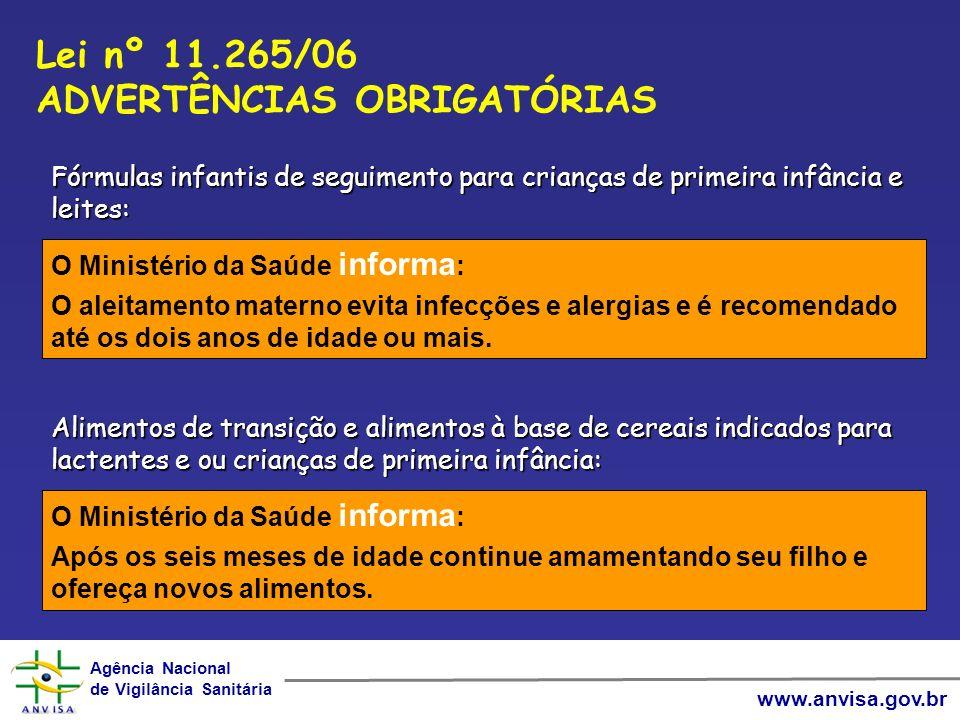 Agência Nacional de Vigilância Sanitária Agência Nacional de Vigilância Sanitária www.anvisa.gov.br Fórmulas infantis de seguimento para crianças de p