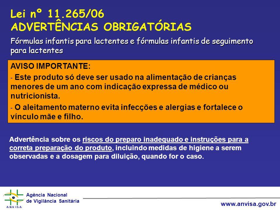 Agência Nacional de Vigilância Sanitária Agência Nacional de Vigilância Sanitária www.anvisa.gov.br Fórmulas infantis para lactentes e fórmulas infant