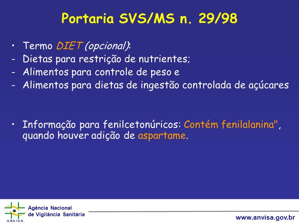 Agência Nacional de Vigilância Sanitária Agência Nacional de Vigilância Sanitária www.anvisa.gov.br Portaria SVS/MS n. 29/98 Termo DIET (opcional): -D