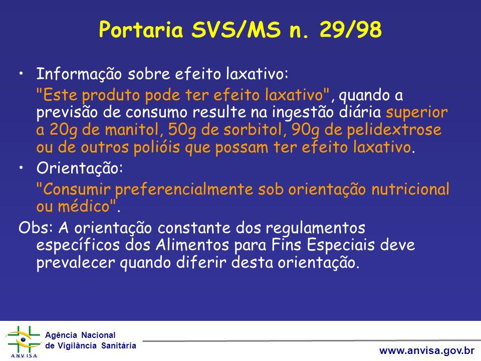Agência Nacional de Vigilância Sanitária Agência Nacional de Vigilância Sanitária www.anvisa.gov.br Portaria SVS/MS n. 29/98 Informação sobre efeito l