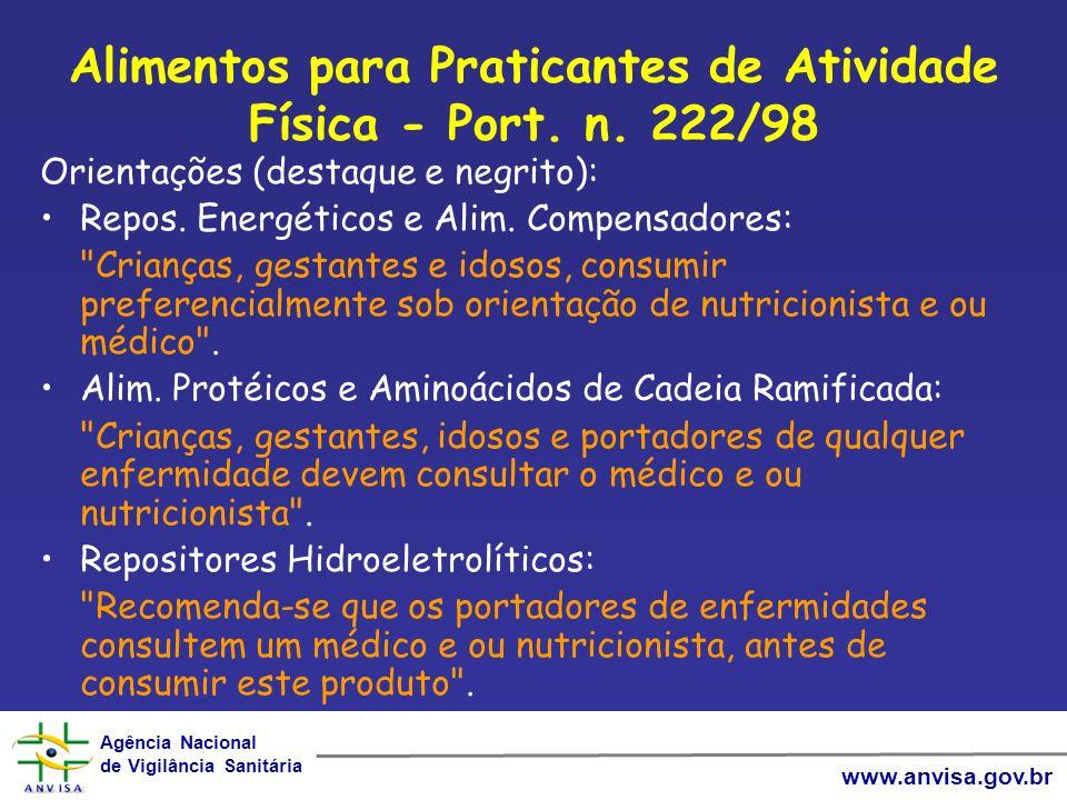 Agência Nacional de Vigilância Sanitária Agência Nacional de Vigilância Sanitária www.anvisa.gov.br Alimentos para Praticantes de Atividade Física - Port.
